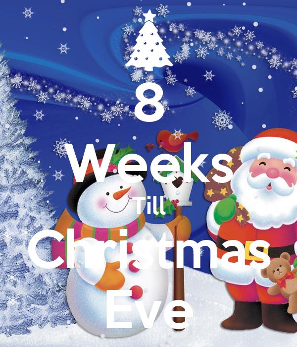 8 weeks till christmas eve