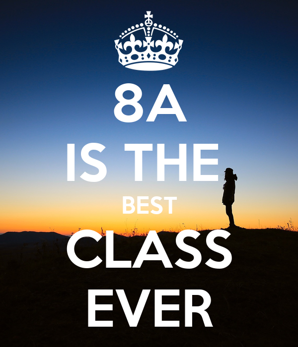 8a is the best class ever poster otroo keep calm o matic