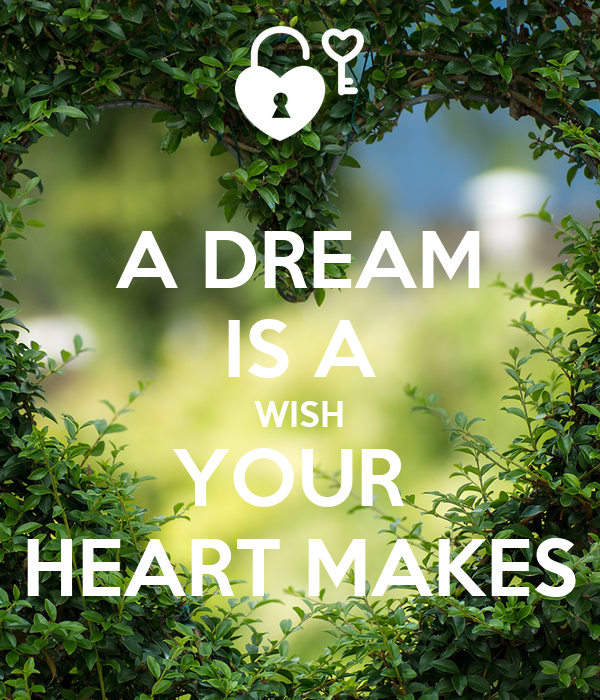 A DREAM IS A WISH YOUR HEART MAKES Poster | amdt | Keep ... A Dream Is A Wish Your Heart Makes Images