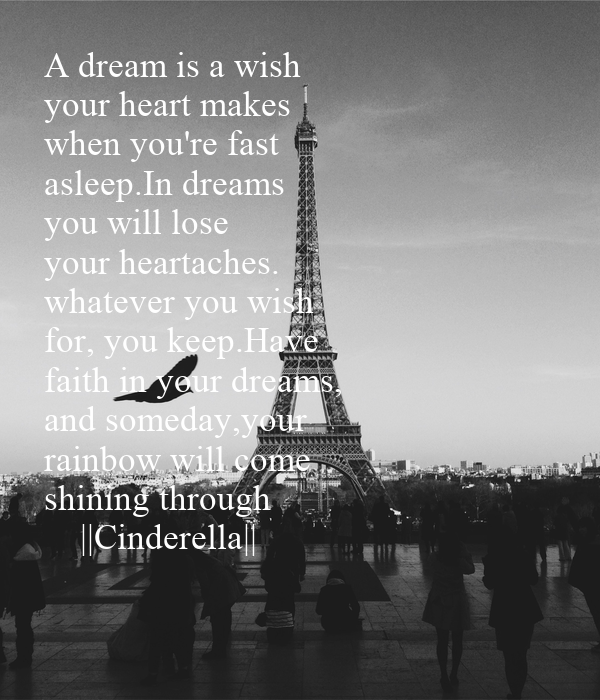 have faith in your dreams and someday