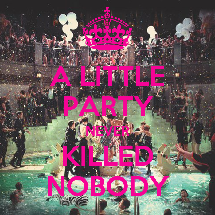 a little party never killed nobody poster ash keep calm o matic. Black Bedroom Furniture Sets. Home Design Ideas