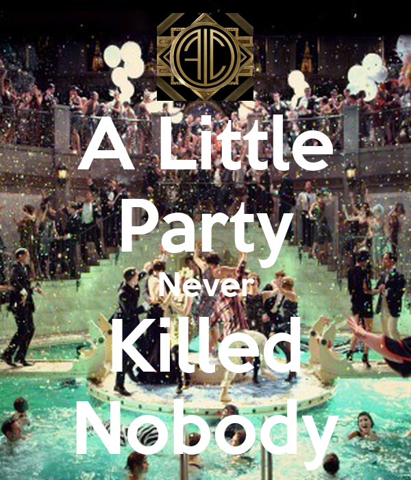 a little party never killed nobody poster marcella keep calm o matic. Black Bedroom Furniture Sets. Home Design Ideas