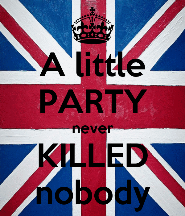 a little party never killed nobody poster ida keep calm o matic. Black Bedroom Furniture Sets. Home Design Ideas
