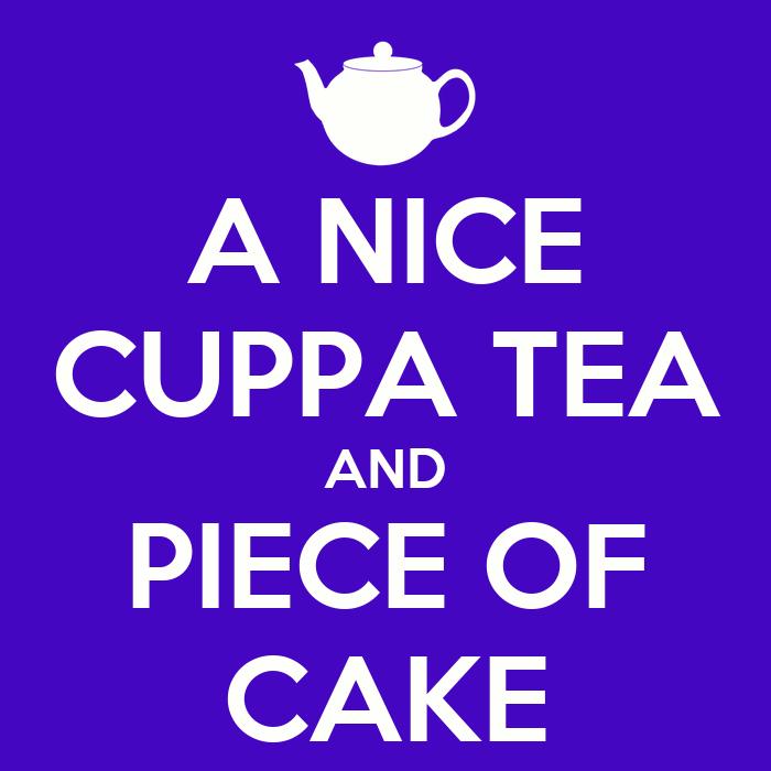 A NICE CUPPA TEA AND PIECE OF CAKE Poster | PC | Keep Calm ...