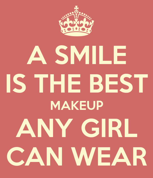 SMILE IS THE BEST MAKEUP ANY GIRL CAN WEAR Poster : jmk : Keep Calm ...