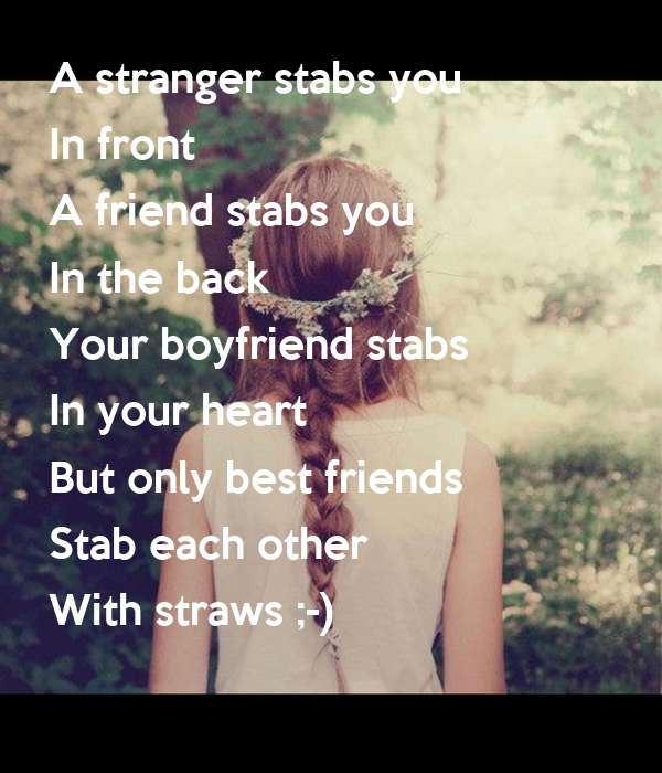 A Stranger Stabs You In Front A Friend Stabs You In The Back Your