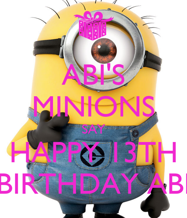 Pictures of Minions Saying Happy Birthday Abi's Minions Say Happy 13th