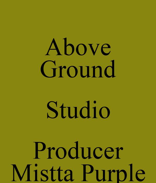Above ground studio producer mistta purple poster for Above ground salon