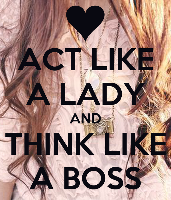 act like a lady and think like a boss poster asdfg keep calm o matic. Black Bedroom Furniture Sets. Home Design Ideas