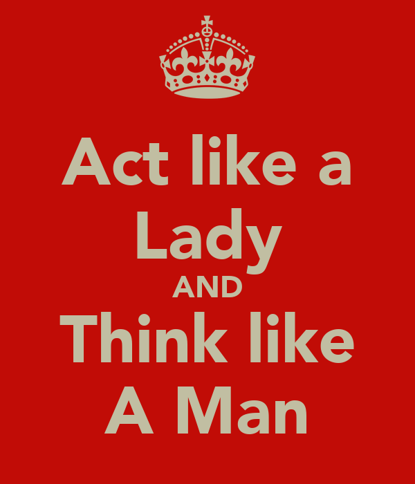 Think Like A Women Act Like A Man