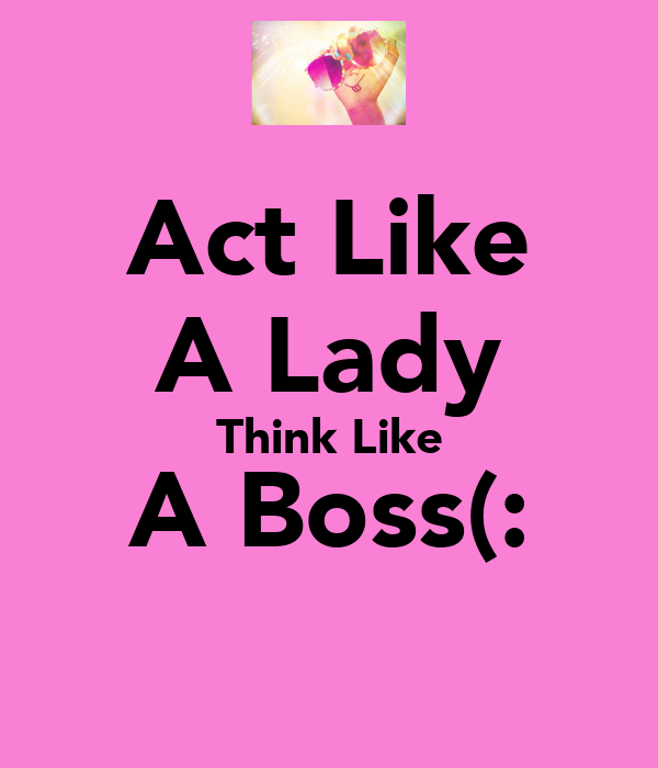 act like a lady but think Steve harveysteve harvey denene millner lady, act like a think like a man  act like a lady, think like a man is going to change this for you if you're dating, .