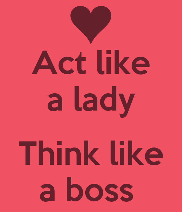 """act like a lady but think This activity will help you think about perceptions of gender norms in your country   as you go through these steps, realize that they are meant for both men and   pressure peers from the opposite sex to """"act like a man"""" or """"act like a woman."""