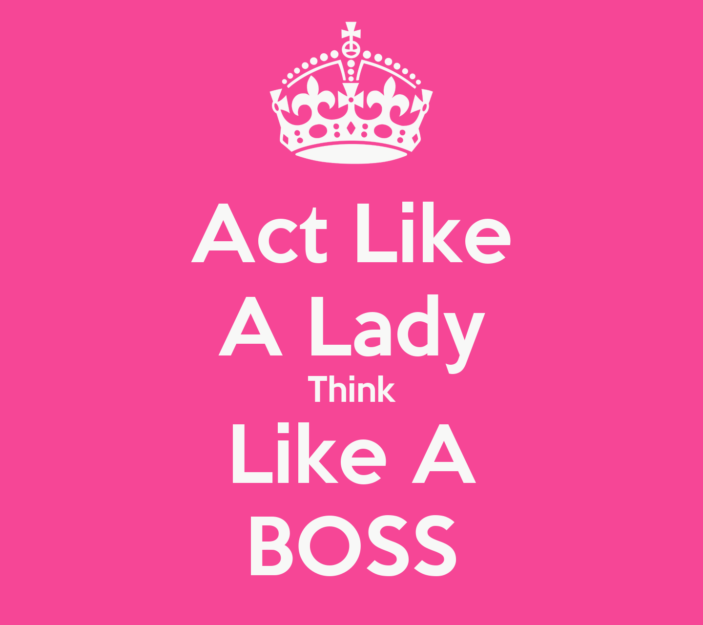 act like a lady think like a boss poster pageantgirljas keep calm o matic. Black Bedroom Furniture Sets. Home Design Ideas