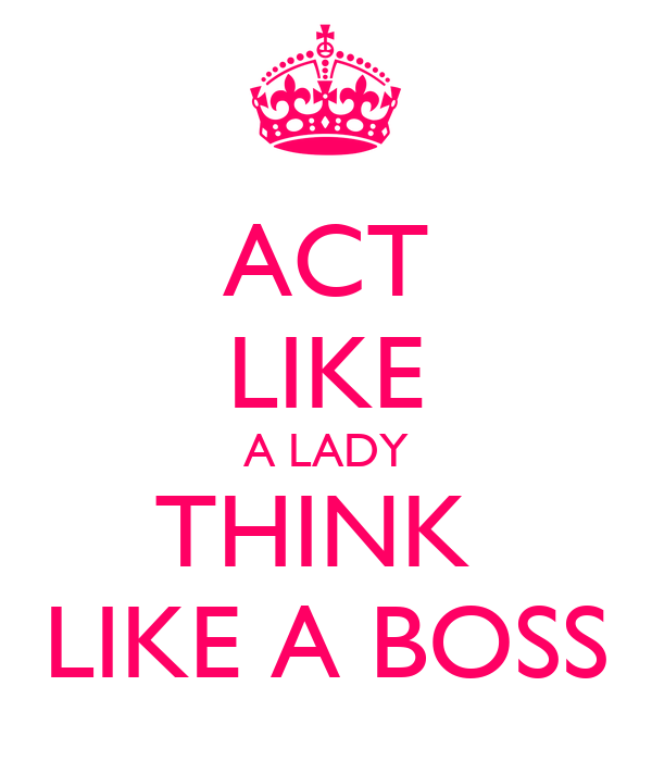 act like a lady think like a boss poster isabella keep calm o matic. Black Bedroom Furniture Sets. Home Design Ideas