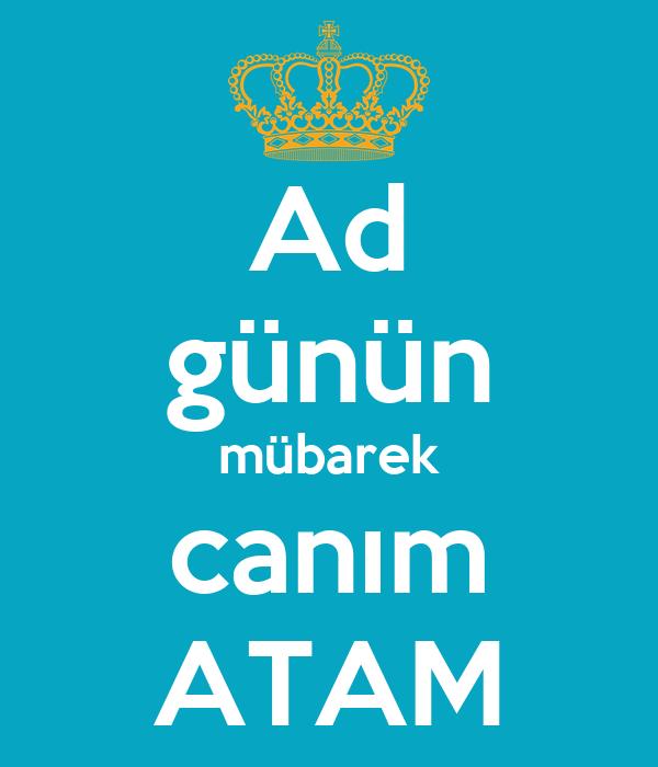 Ad Gunun Mubarek Canim Atam Poster Keep Calm O Matic