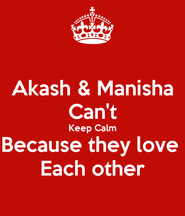 Akash & Manisha Can't Keep Calm Because They Love Each
