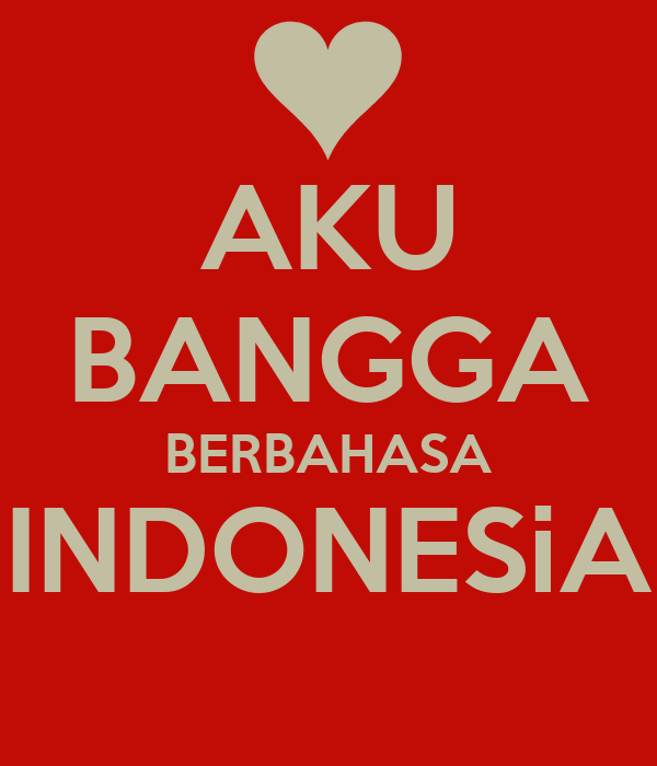 Aku Bangga Berbahasa Indonesia Poster Gemilanglovelylollipop