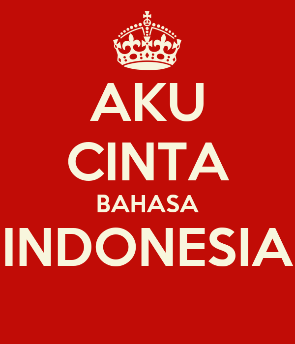 Aku Cinta Bahasa Indonesia Poster Diffa Keep Calm O Matic