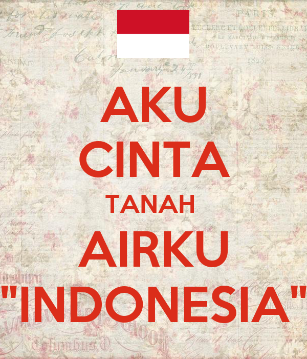 Aku Cinta Tanah Airku Indonesia Poster Arini Keep Calm O Matic