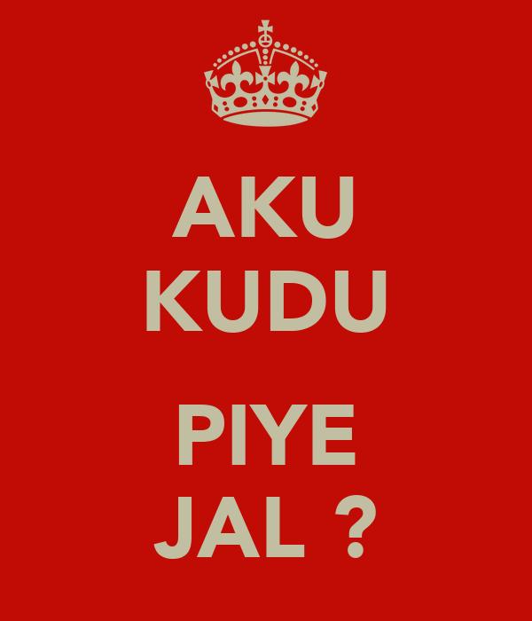 Aku Kudu Piye Jal Poster Dopank Keep Calm O Matic