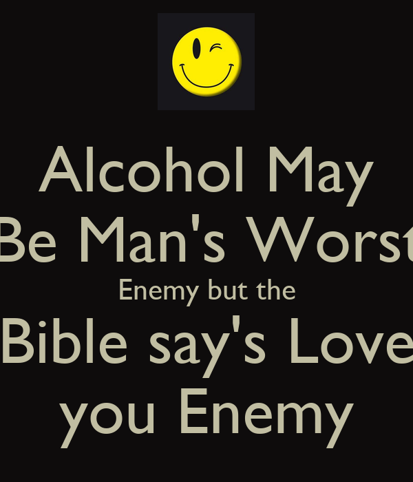 pics photos worst enemy but the bible says love your