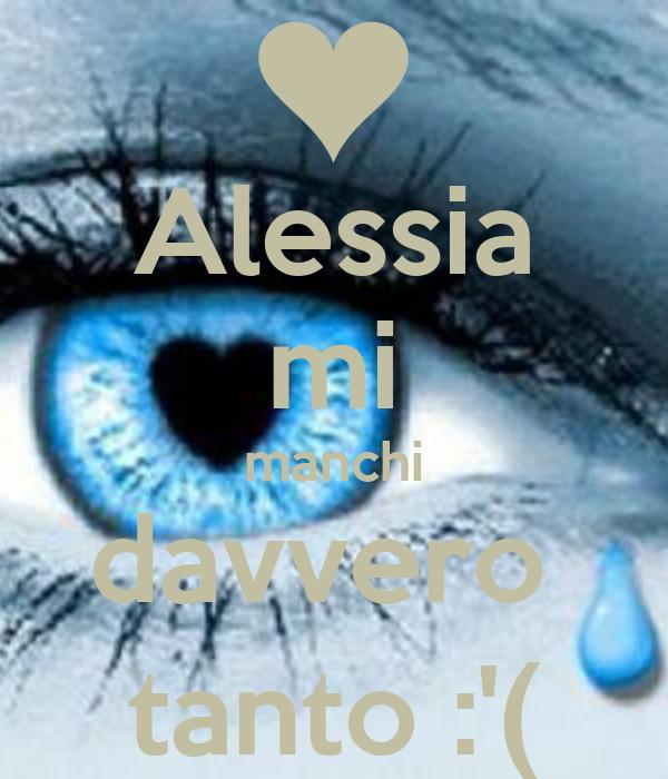 Alessia Mi Manchi Davvero Tanto Poster Marco161199 Keep Calm