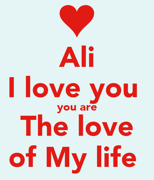 ali i love you you are the love of my life poster nika keep calm