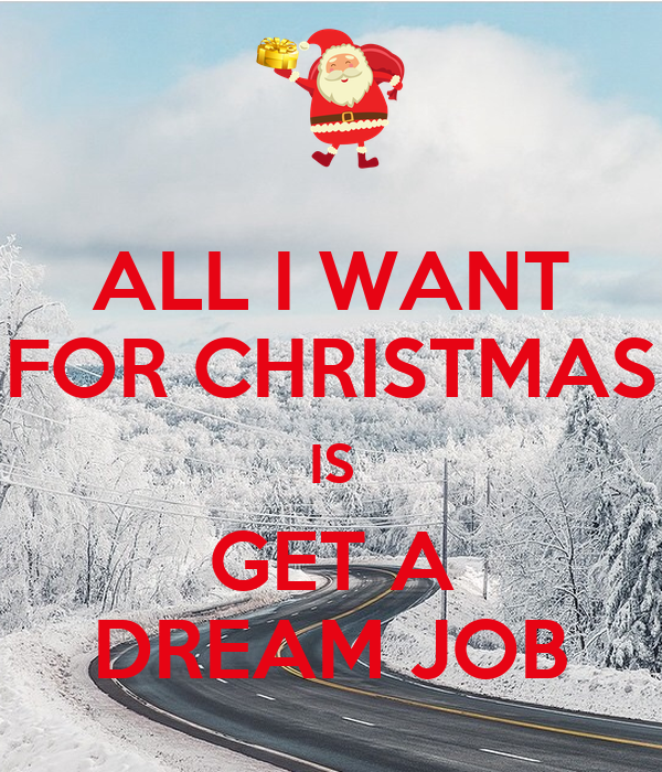 all i want for christmas is get a dream job - A Dream For Christmas