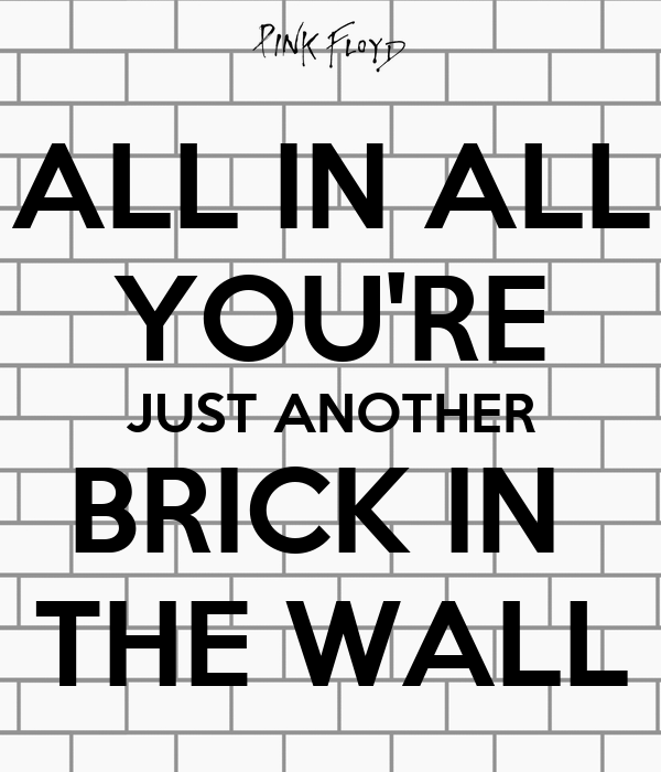 Just another brick in the wall related images