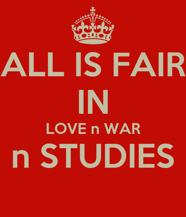 everything fair in love n war