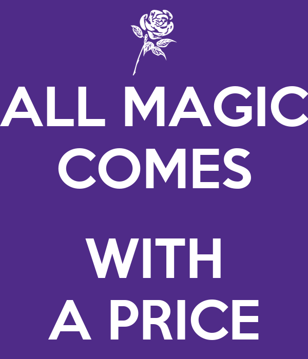 all magic comes with a price poster keep calm o