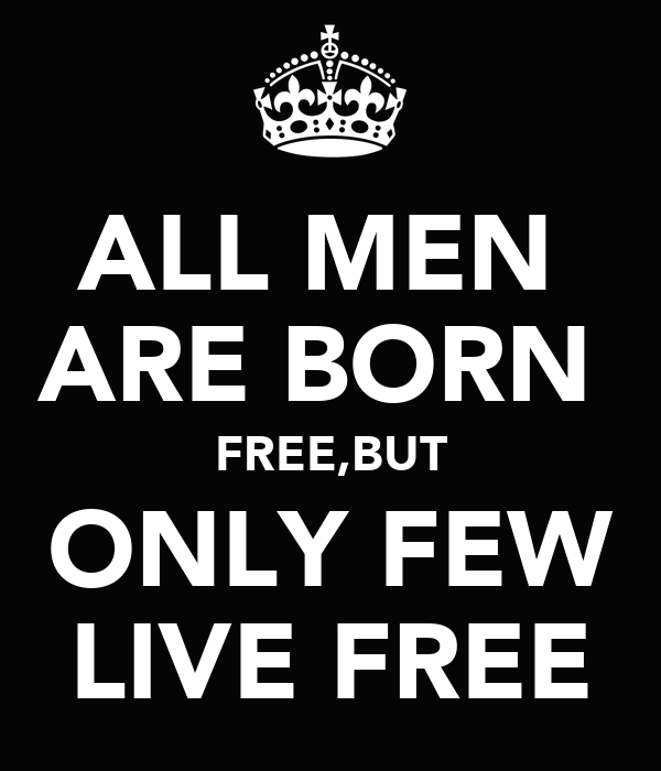 a man is born free but What did rousseau mean by man is born free but everywhere he is in chains.