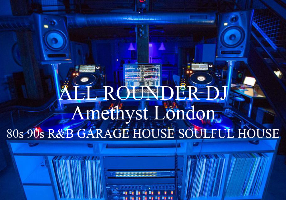 All rounder dj amethyst london 80s 90s r b garage house for House music 80s 90s