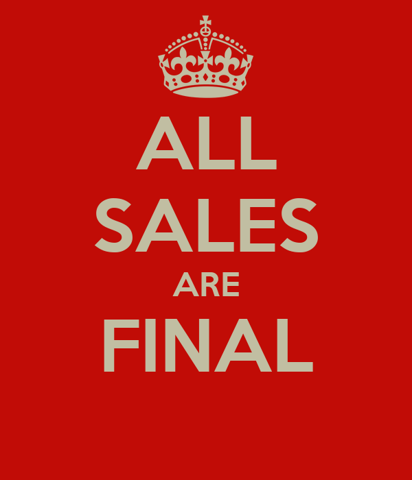 All Sales Are Final Details