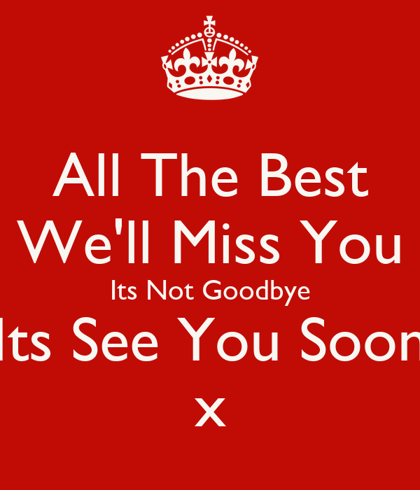 Gonna Miss You All Quotes: Goodbye Well Miss You All Pictures To Pin On Pinterest