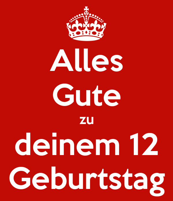 alles gute zu deinem 12 geburtstag poster neel keep calm o matic. Black Bedroom Furniture Sets. Home Design Ideas