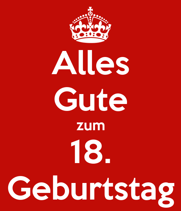 alles gute zum 18 geburtstag poster mortl keep calm o matic. Black Bedroom Furniture Sets. Home Design Ideas