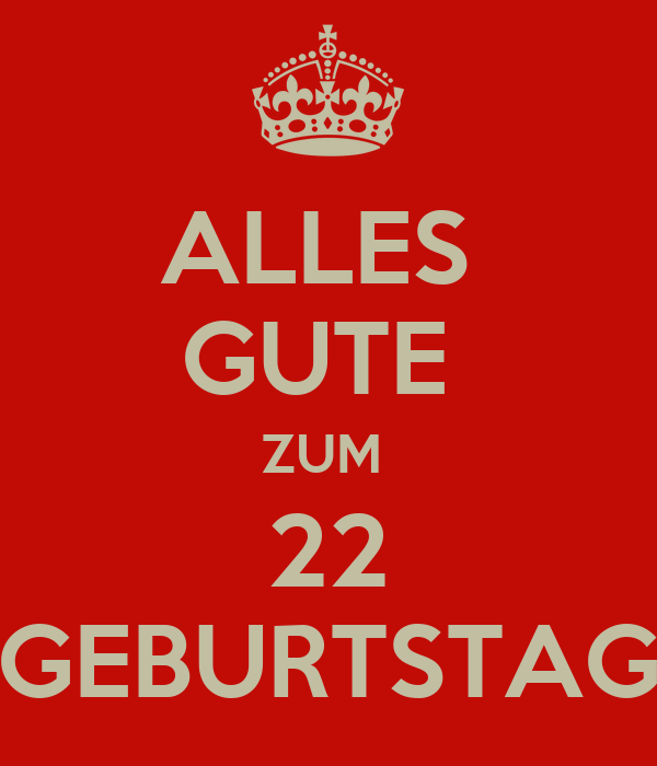 alles gute zum 22 geburtstag poster ramgad keep calm o matic. Black Bedroom Furniture Sets. Home Design Ideas