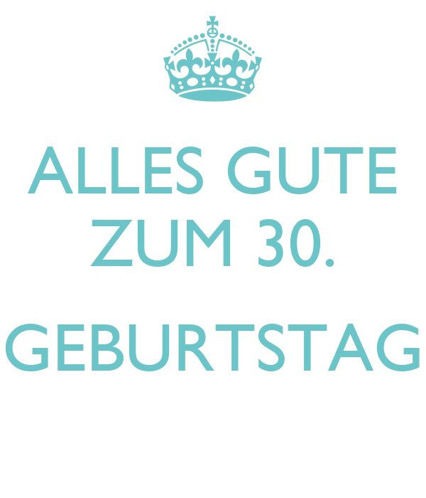 alles gute zum 30 geburtstag poster nadia keep calm o matic. Black Bedroom Furniture Sets. Home Design Ideas
