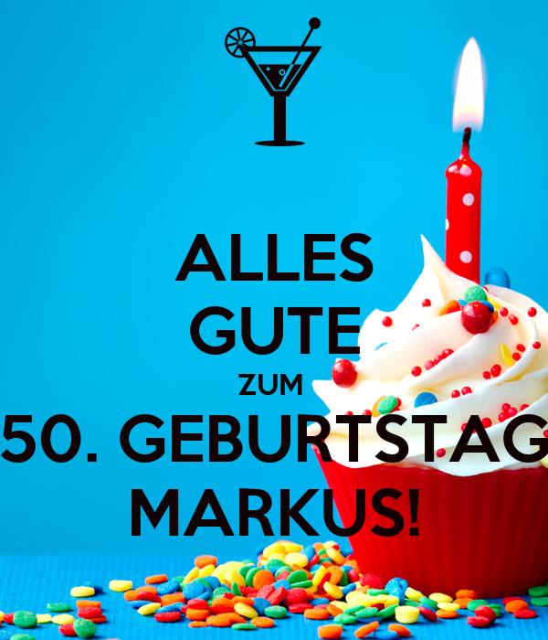 Alles Gute Zum 50 Geburtstag Markus Poster Juttamariabrankers