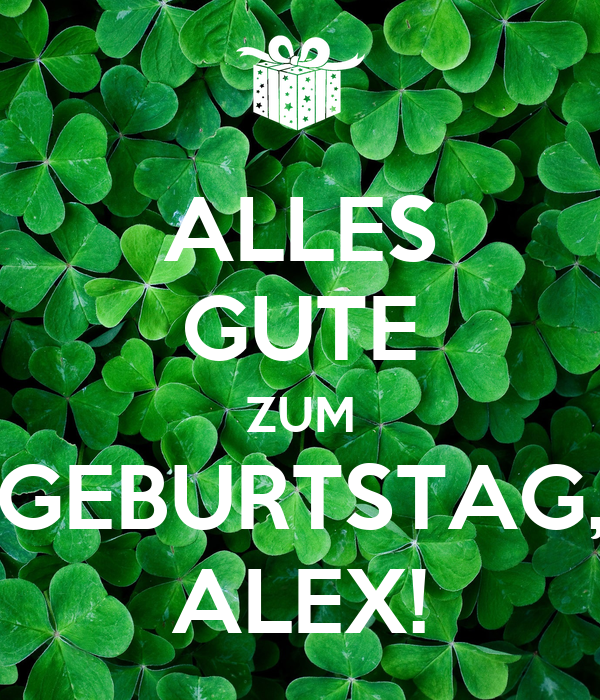 alles gute zum geburtstag alex poster moglitine keep calm o matic. Black Bedroom Furniture Sets. Home Design Ideas