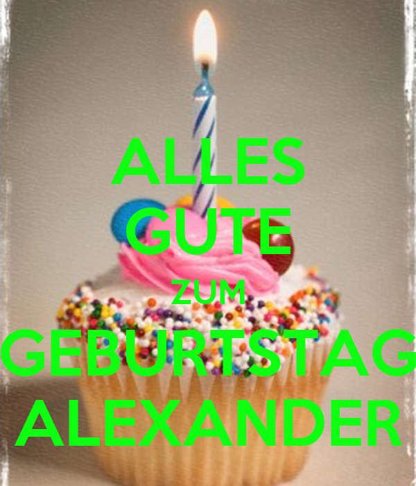 alles gute zum geburtstag alexander poster layoutworld keep calm o matic. Black Bedroom Furniture Sets. Home Design Ideas