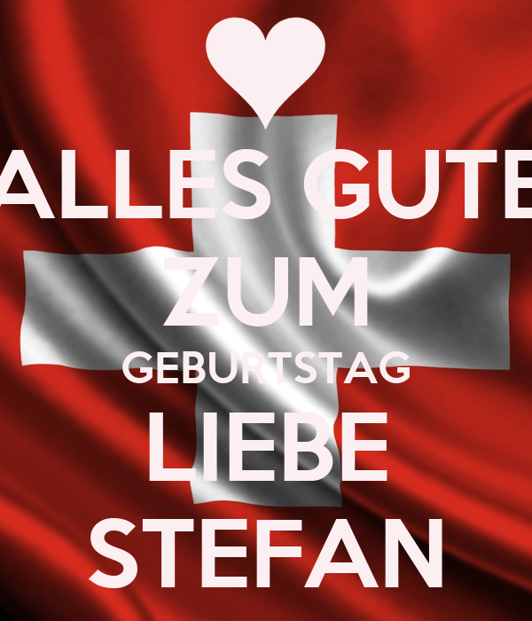 alles gute zum geburtstag liebe stefan poster arina keep calm o matic. Black Bedroom Furniture Sets. Home Design Ideas