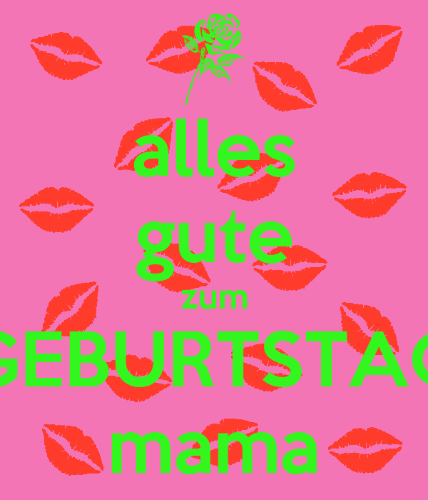 Alles Gute Zum Geburtstag Mama Poster Vanni Keep Calm O Matic