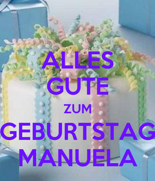 alles gute zum geburtstag manuela poster layoutworld keep calm o matic. Black Bedroom Furniture Sets. Home Design Ideas