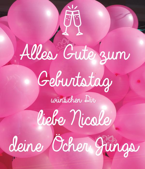 Alles Gute Zum Geburtstag Wunschen Dir Liebe Nicole Deine Ocher