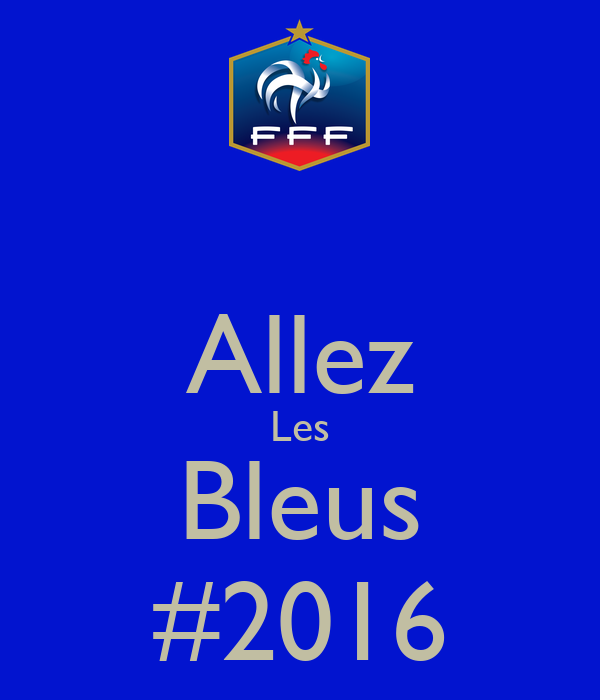 allez les bleus 2016 poster lotfi keep calm o matic. Black Bedroom Furniture Sets. Home Design Ideas