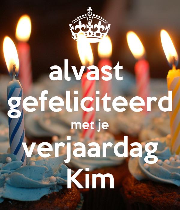 alvast gefeliciteerd alvast gefeliciteerd met je verjaardag Kim Poster | emilia | Keep  alvast gefeliciteerd