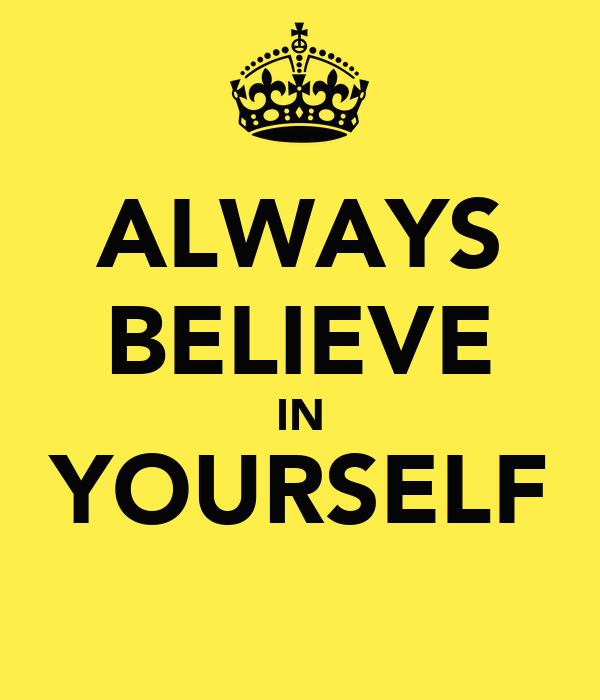 ALWAYS BELIEVE IN YOURSELF Poster | TONI YOUNG | Keep Calm-o-Matic Keep Calm And Be Yourself