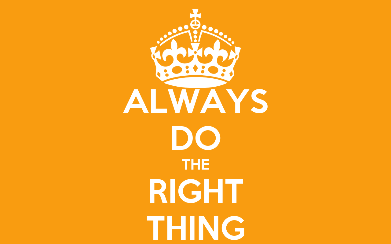 ALWAYS DO THE RIGHT THING - KEEP CALM AND CARRY ON Image ...